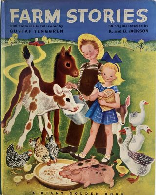 Farm Stories; Cover title: Farm Stories, 100 pictures in full color by Gustaff Tenggren, 50...