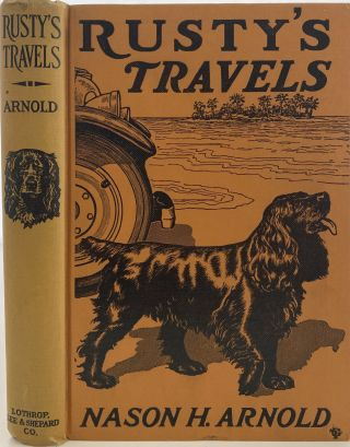 Rusty's Travels, A Little Dog's Part in a Vacation. Nason H. ARNOLD