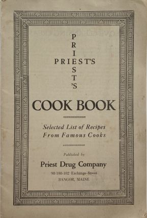 Priest's Cook Book, Selected List of Recipes From Famous Cooks