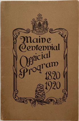 One Hundredth Anniversary of Maine's Entrance Into the Union, Official Program of State...