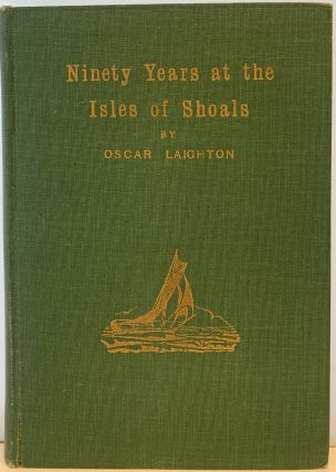 Ninety Years at the Isles of Shoals. Oscar LAIGHTON