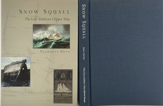 Snow Squall, The Last American Clipper Ship. Nicholas DEAN