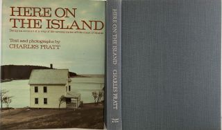Here on The Island, Being an Account of a Way of Life Several Miles Off the Maine Coast. Charles...